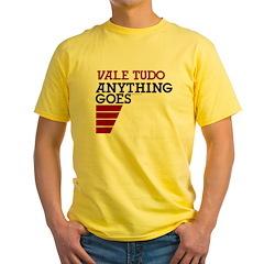 Vale Tudo, Anything Goes T