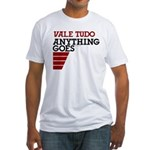 Vale Tudo, Anything Goes Fitted T-Shirt