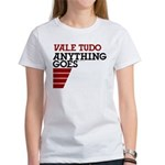 Vale Tudo, Anything Goes Women's T-Shirt