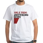 Vale Tudo, Anything Goes White T-Shirt