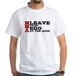 MMA Leave your ego White T-Shirt