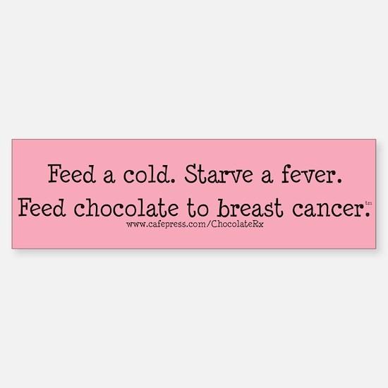 Feed Chocolate to Breast Cancer Bumper Bumper Bumper Sticker