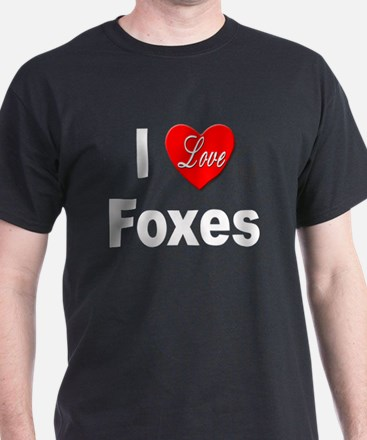 I Love Foxes for Fox Lovers (Front) Black T-Shirt