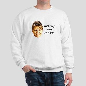 Pray Away Gay Sweatshirt