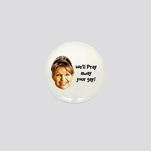 Pray Away Gay Mini Button