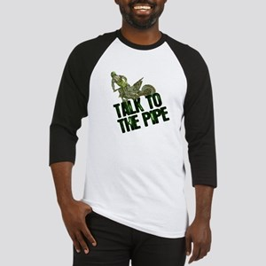 Talk to the pipe Baseball Jersey