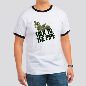 Talk to the pipe Ringer T