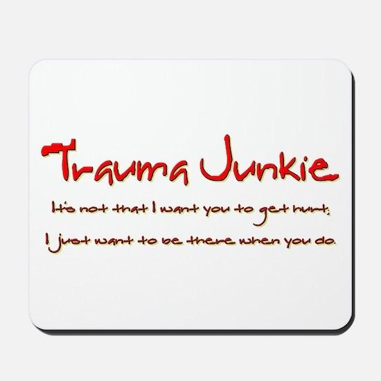 Trauma Junkie Creed Mousepad