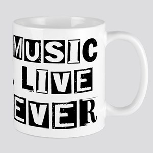 His Music Will Live Forever Mug