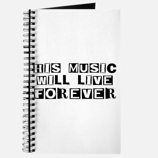 His Music Will Live Forever Journal