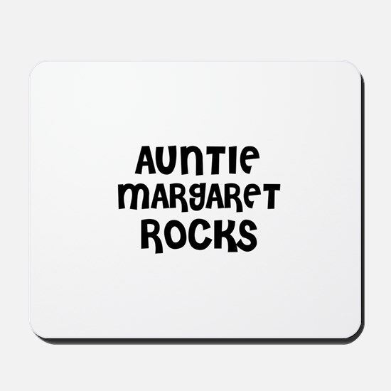 AUNTIE MARGARET ROCKS Mousepad