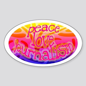 Peace.Love.Journalism Oval Sticker