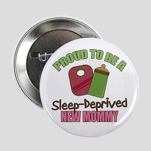 "Sleep-Deprived Mom 2.25"" Button"