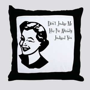 Don't judge me Throw Pillow