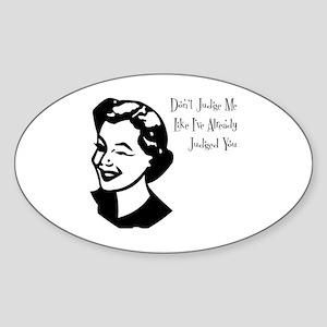 Don't judge me Oval Sticker