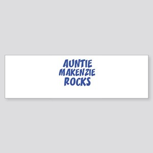 AUNTIE MAKENZIE ROCKS Bumper Sticker