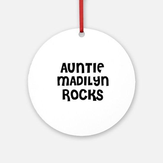 AUNTIE MADILYN ROCKS Ornament (Round)
