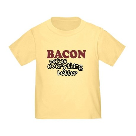 Bacon Makes Everything Better Toddler T-Shi