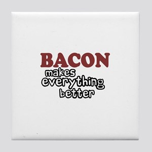 Bacon Makes Everything Better Tile Coaster