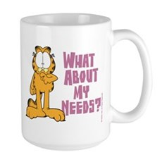 What About My Needs? Large Mug