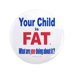 """Child is FAT 3.5"""" Button (100 pack)"""