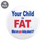 """Child is FAT 3.5"""" Button (10 pack)"""