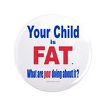 """Child is FAT 3.5"""" Button"""