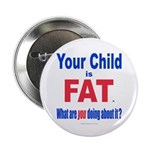 """Child is FAT 2.25"""" Button (100 pack)"""