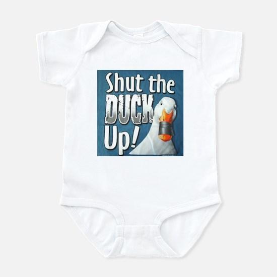 SHUT THE DUCK UP Infant Bodysuit