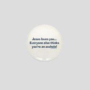 Jesus Loves You Asshole Mini Button