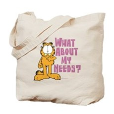 What About My Needs? Tote Bag