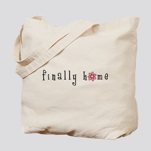 Finally Home Flower Tote Bag
