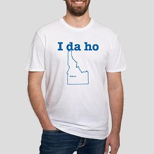 I da ho Fitted T-Shirt
