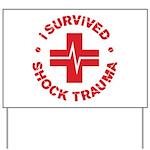 Shock Trauma Yard Sign