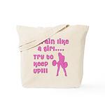 I train like a girl... try to Tote Bag