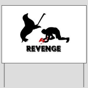 Revenge of the seals Yard Sign