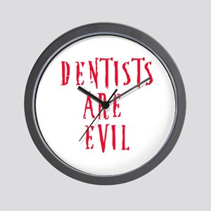 Dentists Are Evil Wall Clock