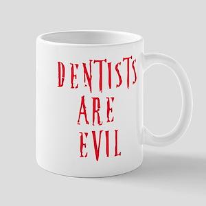 Dentists Are Evil Mug