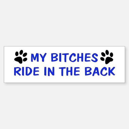 My Bitches Bumper Bumper Bumper Sticker
