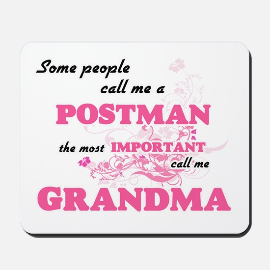 Some call me a Postman, the most importa Mousepad