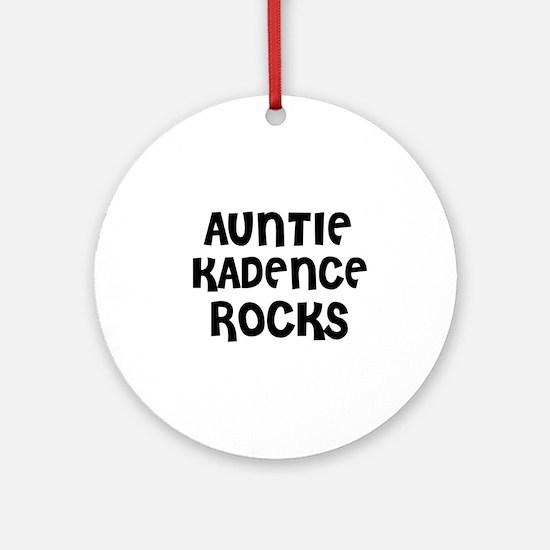 AUNTIE KADENCE ROCKS Ornament (Round)