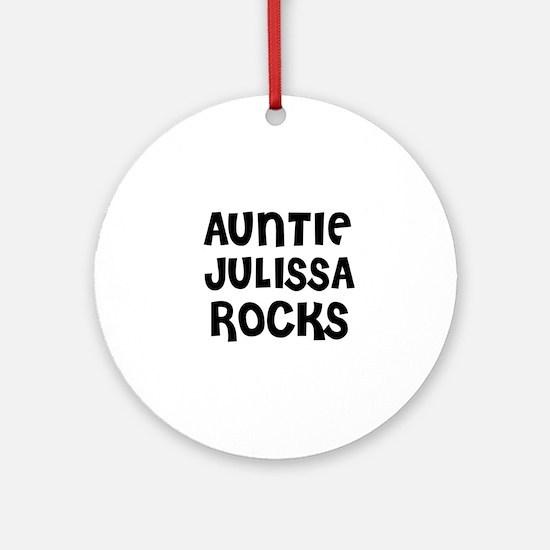 AUNTIE JULISSA ROCKS Ornament (Round)
