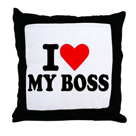 I Love My Boss Throw Pillow