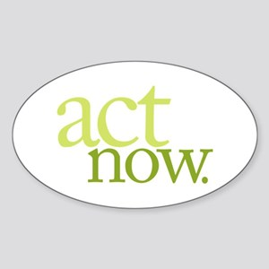 Act Now Oval Sticker