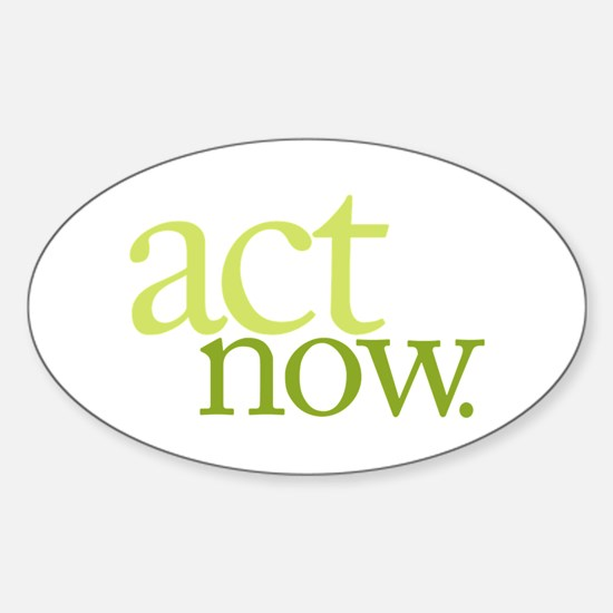 Act Now Oval Decal