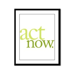 Act Now Framed Panel Print