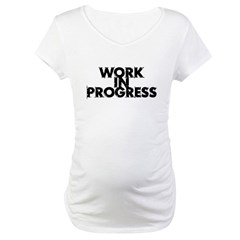 Work in Progress T-Shirt Shirt