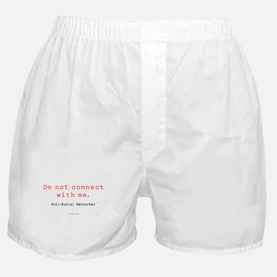 Do Not Connect With Me Boxer Shorts