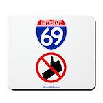 I-69 No Thumbing Mousepad
