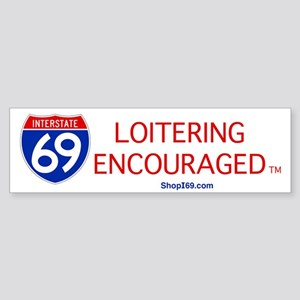 I-69 Loitering Encouraged Bumper Sticker
